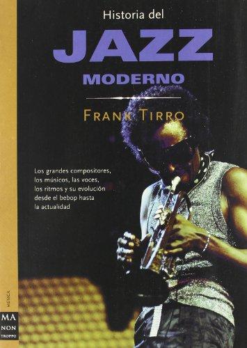 Historia del jazz moderno (Ma Non Troppohistoria Del Jazz) por Frank Tirro