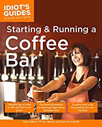 The Complete Idiot's Guide to Starting and Running a Coffee Bar (Complete Idiot's Guides (Lifestyle Paperback))