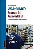Walmart Best Deals - WalMart: Frauen im Ausverkauf: Meilensteine im Kampf um Arbeitsrechte