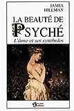 La beauté de Psyché - L'âme et ses symboles
