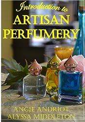 Introduction to Artisan Perfumery