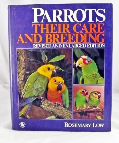 Parrots: Their Care and Breeding
