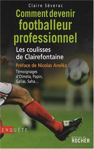 Comment devenir footballeur professionnel : Les coulisses de Clairefontaine
