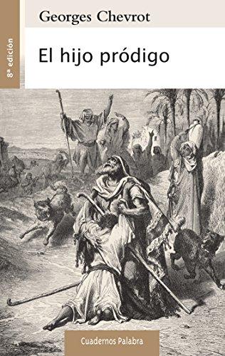 El hijo pródigo (Cuadernos Palabra) por Georges Chevrot