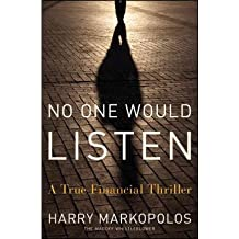 [(No One Would Listen: A True Financial Thriller)] [Author: Harry Markopolos] published on (March, 2011)