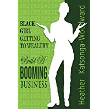 Black Girl - Getting to Wealthy: Build a Booming Business (English Edition)