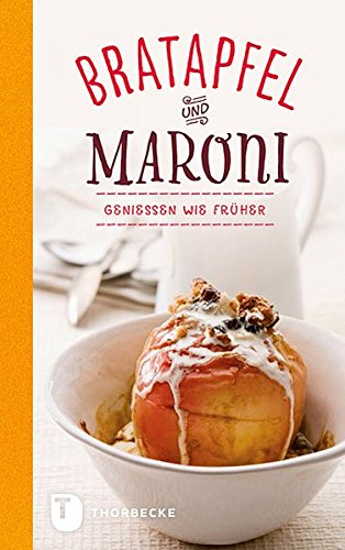 Bratapfel und Maroni - Genießen wie früher
