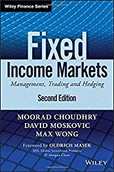 Fixed Income Markets: Management, Trading and Hedging (Wiley Finance) by Moorad Choudhry (2014-09-09)