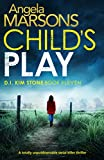 Child's Play: A totally unputdownable serial killer thriller (Detective Kim Stone Crime Thriller Book 11) only --- on Amazon