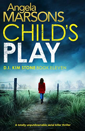 Child's Play: A totally unputdownable serial killer thriller (Detective Kim Stone Crime Thriller Book 11)