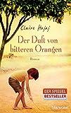 Der Duft von bitteren Orangen: Roman von Claire Hajaj