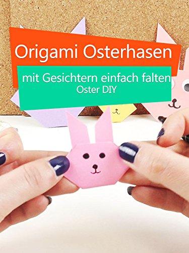 Clip: Origami Osterhasen mit Gesichtern einfach falten - Oster DIY Oster Primo