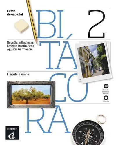 Bitacora 2. Libro del alumno. Per le Scuole superiori. Con CD Audio