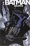 Batman - Silence de Loeb Jeph ,Jim Lee (Dessins) ( 8 mai 2013 ) - Urban Comics (8 mai 2013)