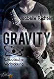 Gravity: Chaotische Verlockung (Gravity Reihe)