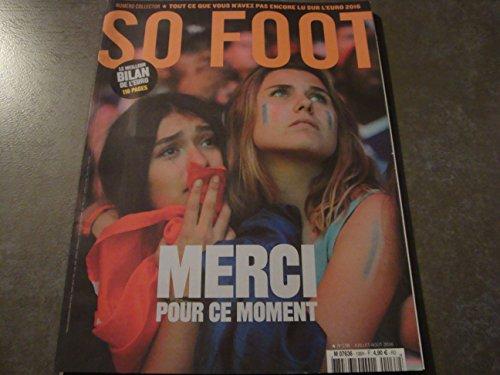 SO FOOT N°138 NUMERO COLLECTOR LE MEILLEUR BILAN DE L'EURO 2016