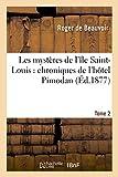 Telecharger Livres Les mysteres de l ile Saint Louis chroniques de l hotel Pimodan Tome 2 (PDF,EPUB,MOBI) gratuits en Francaise