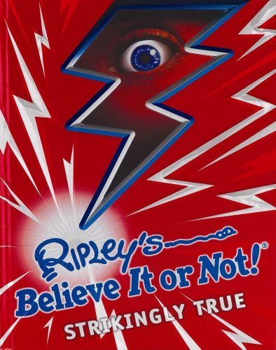 Ripley's Believe It Or Not! Strikingly True (ANNUAL) by Ripley?s Believe It or Not (2011) Hardcover