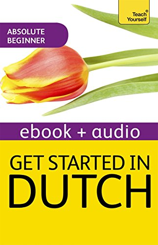 Get Started In Beginner's Dutch: Teach Yourself (New Edition): Kindle Enhanced Edition (English Edition) por Gerdi Quist