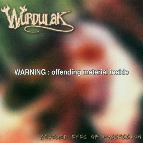 Wurdulak: Severed Eyes of Possession (Audio CD)