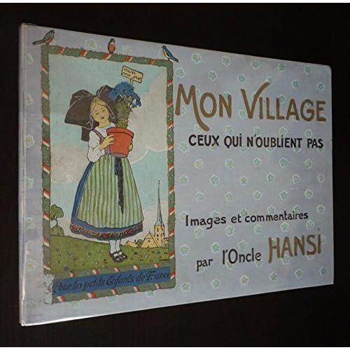 Mon Village, ceux qui n'oublient pas. Images et commentaires