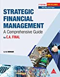 Strategic Financial Management: A Comprehensive Guide For C.A. Final, Second Edition (With New Syllabus May 2018 Paper)