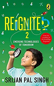 Reignited 2: Emerging Technologies of Tomorrow