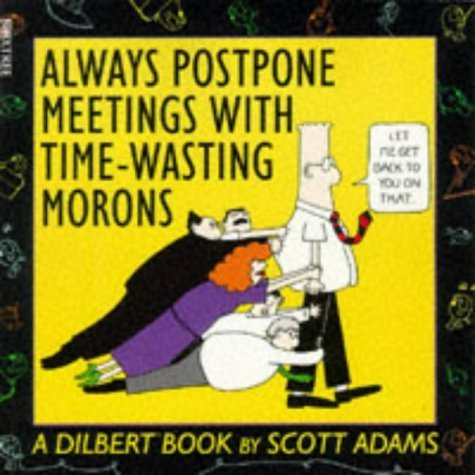 Dilbert: Always Postpone Meetings with Time-wasting Morons by Scott Adams (1995-02-28)