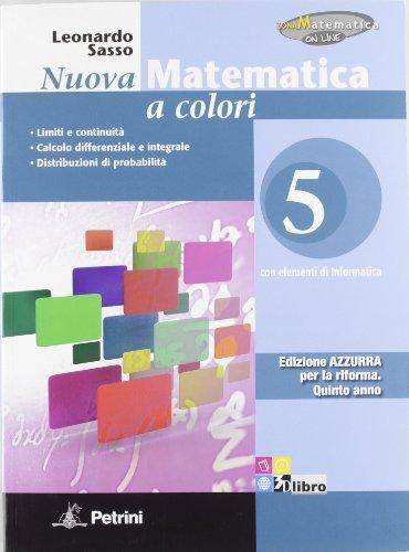 Nuova matematica a colori. Ediz. azzurra. Con espansione online. Per le Scuole superiori. N.MAT.COL.AZZ.5