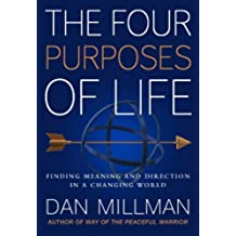 THE FOUR PURPOSES OF LIFE: Finding Meaning and Direction in a Changing World (English Edition)