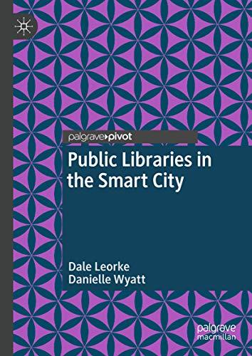 Public Libraries in the Smart City (English Edition) por Dale Leorke