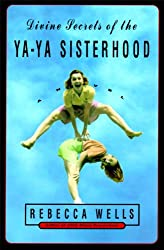 Divine Secrets of the Ya-Ya Sisterhood: A Novel (The Ya-Ya Series)
