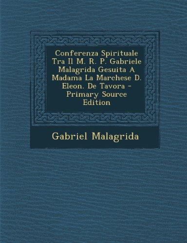 Conferenza Spirituale Tra Il M. R. P. Gabriele Malagrida Gesuita a Madama La Marchese D. Eleon. de Tavora