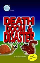Death, Doom and Disaster