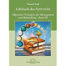 Lehrbuch des Ayurveda - Band 3: Allgemeine Prinzipien für Management und Behandlung (German Edition)