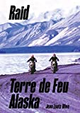 Raid Terre de Feu - Alaska (français). 34000 km d'Ushuaia à Anchorage avec deux motos Laverda 750 en 1971.