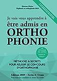 Je Vais Vous Apprendre à Etre Admis en Orthophonie - Edition 2019 - Méthodes et Secrets pour Réussir le Concours d'Orthophoniste (Préparation Epreuves Ecrites et Orales)
