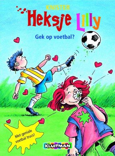 Gek op voetbal? par Knister,Birgit Rieger,Merel Leene
