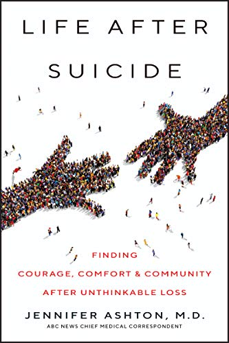 Life After Suicide: Finding Courage, Comfort & Community After Unthinkable Loss (English Edition)