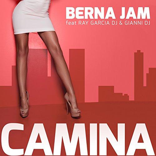 Camina (feat. Ray Garcia DJ, Gianni DJ) - Berna Jam