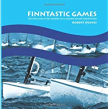 By Robert Deaves FINNtastic Games: The Finn Class at the London 2012 Olympic Sailing Competition [Paperback]