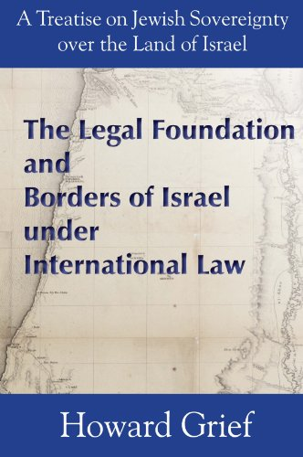 The Legal Foundation and Borders of Israel Under International Law (English Edition)