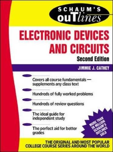 Schaum's Outline of Electronic Devices and Circuits, Second Edition (Schaums' Engineering)
