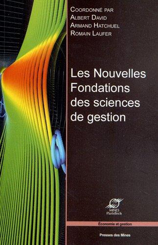Les nouvelles fondations des sciences de gestion : Élements d'épistémologie de la recherche en management par David Albert