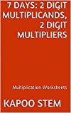 7 Multiplication Worksheets with 2-Digit Multiplicands, 2-Digit Multipliers: Math Practice Workbook (7 Days Math Multiplication Series 6)