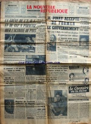 NOUVELLE REPUBLIQUE (LA) [No 3983] du 17/10/1957 - LES CONFLITS SOCIAUX - DAMES FAIT APPEL A L'ONU - TENSION TURCO-SYRIENNE - PINAY ACCEPTE DE FORMER LE GOUVERNEMENT - ALBERT CAMUS PRIX NOBEL DE LITTERATURE - REPRISE DE L'ACTIVITE MILITAIRE EN ALGERIE - LES FAITS DIVERS - AFFAIRE DU STALINON par Collectif