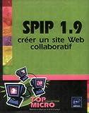 Telecharger Livres Spip 1 9 Creer un site Web collaboratif (PDF,EPUB,MOBI) gratuits en Francaise
