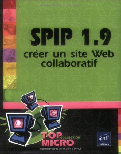 Spip 1.9 : Créer un site Web collaboratif