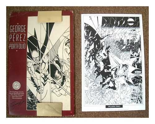 George Perez Portfolio : featuring covers from Batman and the New Titans, plus four new illustrations [SIGNED by the artist]