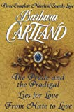 three complete novels of courtly love the prude and the prodigal; lies for love; from hate to love by barbara cartland 1996 08 14